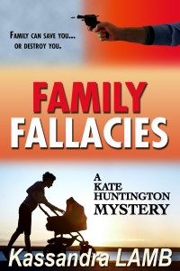 (KH3) Family Fallacies, A Kate Huntington Mystery, #3