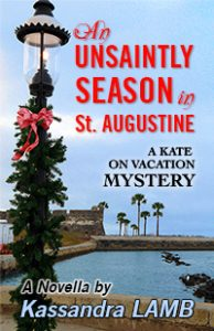 (KV1) An Unsaintly Season in St. Augustine, A Kate on Vacation Mystery, #1