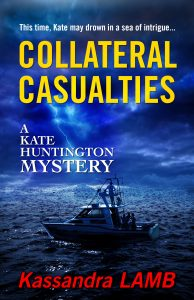 (KH5) Collateral Casualties, A Kate Huntington Mystery, #5