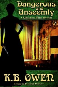 (CW1) Dangerous & Unseemly, A Concordia Wells Mystery #1