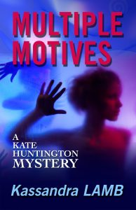 (KH1) Multiple Motives, A Kate Huntington Mystery, #1