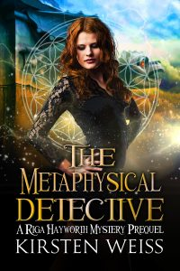 (RH0) The Metaphysical Detective, A Riga Hayworth Mystery Prequel