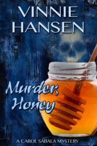 (CS1) Murder, Honey, A Carol Sabala Mystery #1