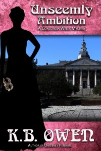 (CW3) Unseemly Ambition, A Concordia Wells Mystery #3