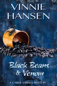 (CS7) Black Beans & Venom, A Carol Sabala Mystery #7