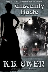 (CW4) Unseemly Haste, A Concordia Wells Mystery #4