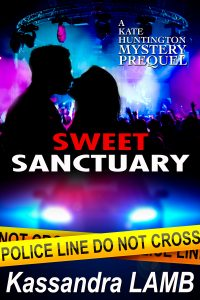 (KH0.5) Sweet Sanctuary, A Kate Huntington Mystery Prequel