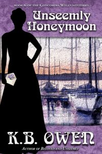 (CW6) Unseemly Honeymoon, A Concordia Wells Mystery #6