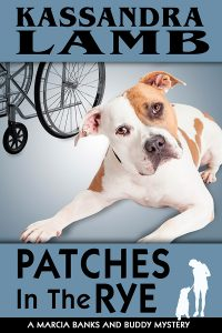 (MB&B5) Patches in the Rye, A Marcia Banks and Buddy Mystery #5