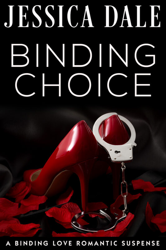 Binding Choice, A Romantic Thriller