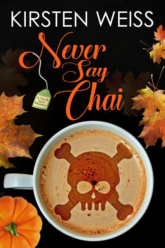 Never Say Chai, A Tea and Tarot Mystery