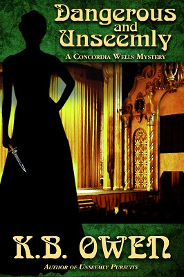 Dangerous & Unseemly: A Concordia Wells Mystery