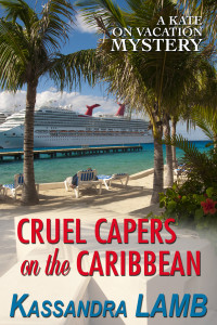Cruel Capers on the Caribbean, A Kate on Vacation Mystery (#2)