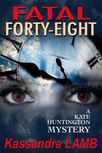 Fatal Forty-Eight, A Kate Huntington Mystery (#7)